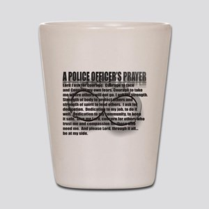 A POLICE OFFICER'S PRAYER Shot Glass