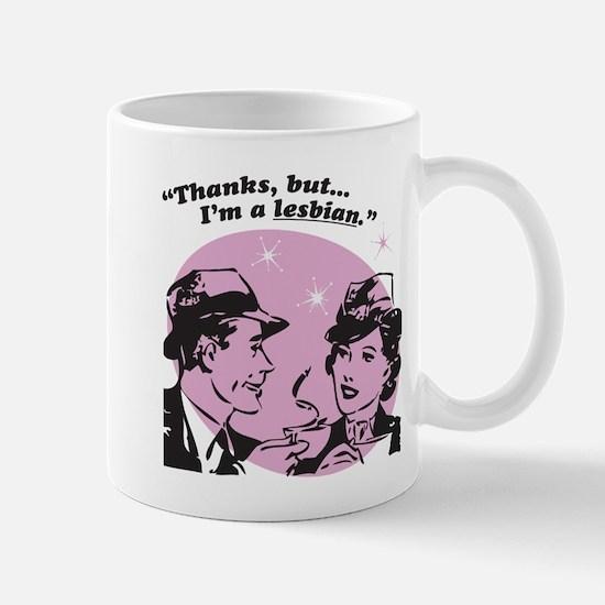 Thanks, But I'm A Lesbian Mug
