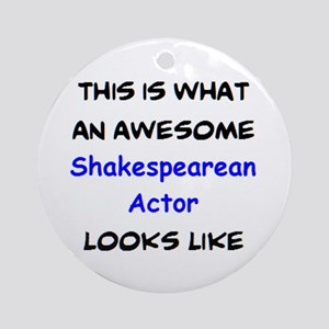 awesome shakespearean actor Round Ornament