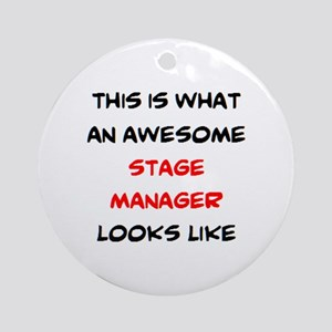 awesome stage manager Round Ornament