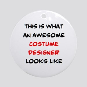 awesome costume designer Round Ornament