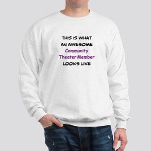 awesome community theater member Sweatshirt