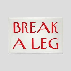 break a leg Rectangle Magnet