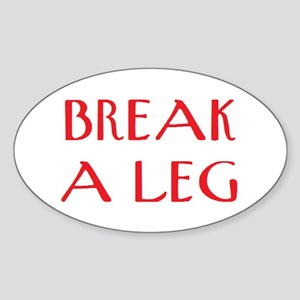 break a leg Sticker (Oval)