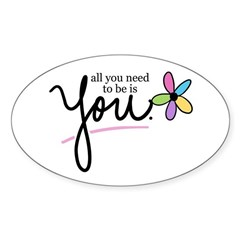 All You Need to be is You Oval Decal