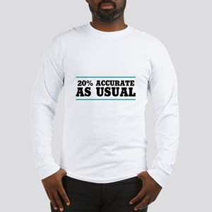 20 Percent Accurate Long Sleeve T-Shirt