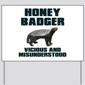 Honey Badger Vicious & Misunderstood Yard Sign
