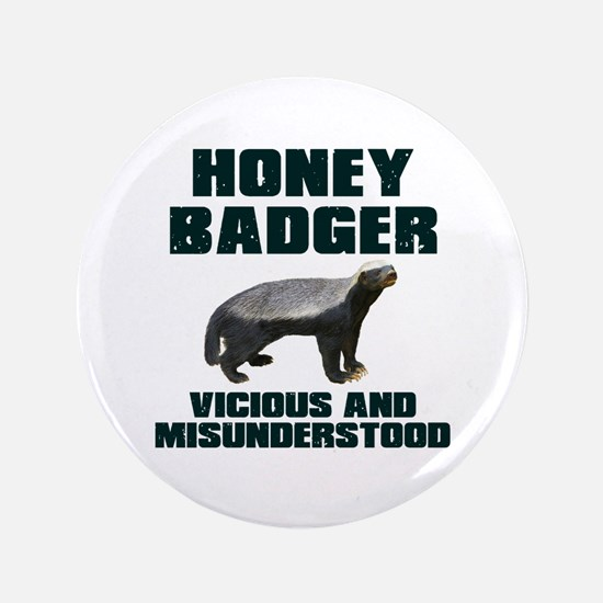 "Honey Badger Vicious & Misunderstood 3.5"" Button ("