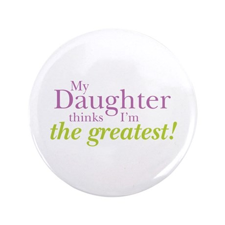 """My Daughter 3.5"""" Button"""