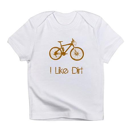 I Like Dirt Infant T-Shirt