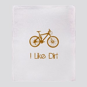 I Like Dirt Throw Blanket