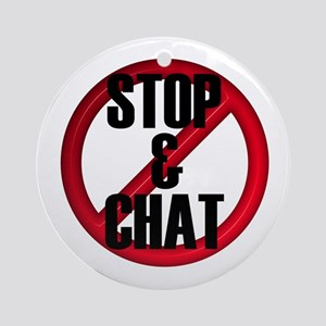 No Stop & Chat Ornament (Round)