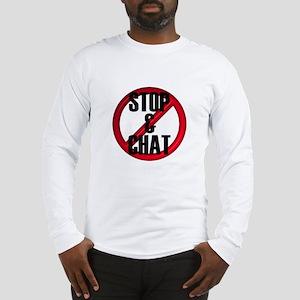 No Stop & Chat Long Sleeve T-Shirt