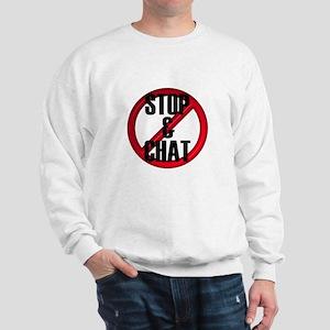 No Stop & Chat Sweatshirt