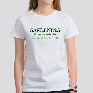 Gardening comes in handy when Women's T-Shirt