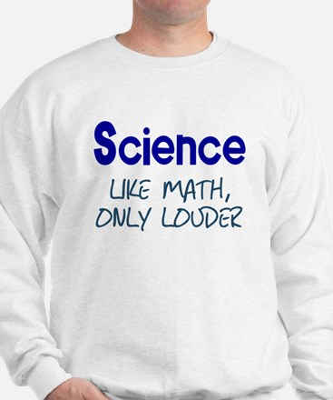 Science Like Math Only Louder Jumper