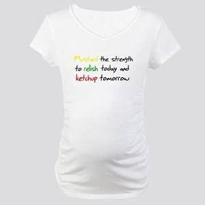 Mustard the strength to relis Maternity T-Shirt