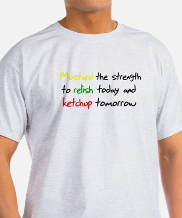 Mustard the strength to relis T-Shirt
