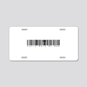 Bar Code Fully Rely On God Aluminum License Plate