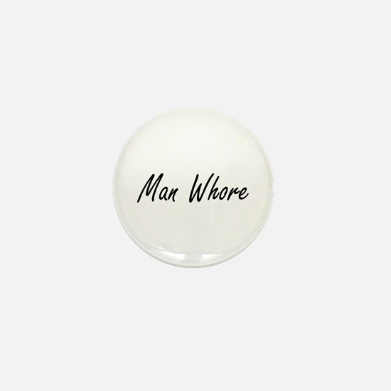 Man Whore Mini Button