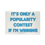 popularity contest Rectangle Magnet