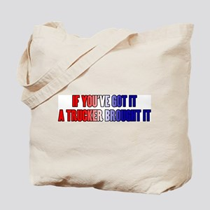 If You've Got It Tote Bag