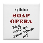 What Would the Cramer Women Do? Tile Coaster
