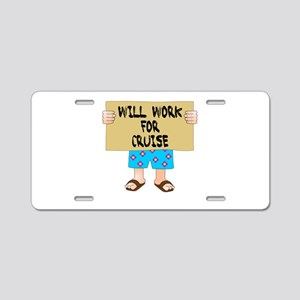 Will Work for Cruise Aluminum License Plate