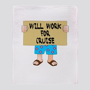 Will Work for Cruise Throw Blanket