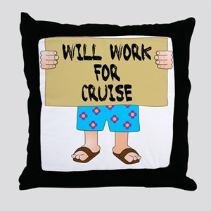 Will Work for Cruise Throw Pillow