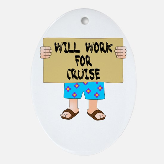 Will Work for Cruise Ornament (Oval)