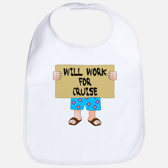 Will Work for Cruise Bib