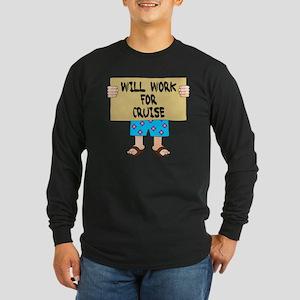 Will Work for Cruise Long Sleeve Dark T-Shirt
