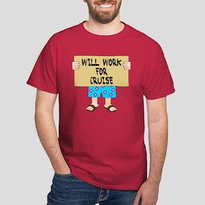 Will Work for Cruise Dark T-Shirt