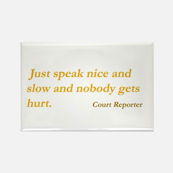 Speak nice and slow - Rectangle Magnet