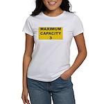 Maximum capacity 3 Women's T-Shirt