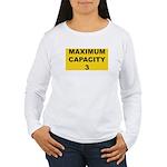 Maximum capacity 3 Women's Long Sleeve T-Shirt