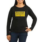 Maximum capacity 3 Women's Long Sleeve Dark T-Shir