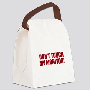 Don't touch my monitor Canvas Lunch Bag