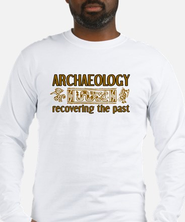 Archaeology, Recovering the Past Long Sleeve T-Shi