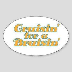 Cruisin' for a Bruisin' Sticker (Oval)