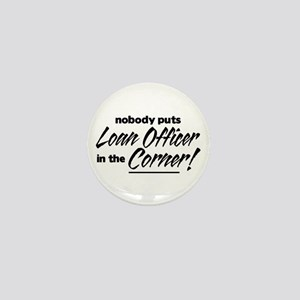 Loan Officer Nobody Corner Mini Button