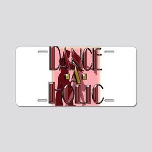 DANCE-A-HOLIC Aluminum License Plate