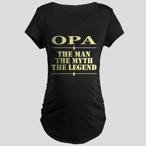 Opa The Man The Myth The Legend Maternity T-Shirt