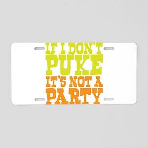 Pukin' Party Aluminum License Plate