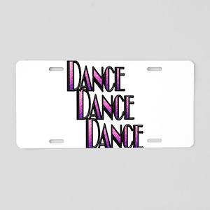 DANCE DANCE DANCE Aluminum License Plate