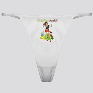 Girls Just Wanna Have Fun Classic Thong