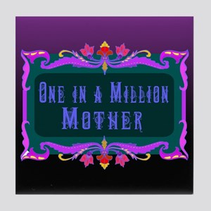 One in a Million Mother Tile Coaster