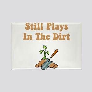 Still Plays In The Dirt Rectangle Magnet