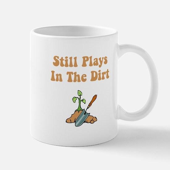 Still Plays In The Dirt Mug